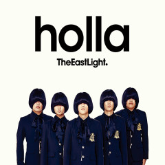 Holla (Single) - The East Light