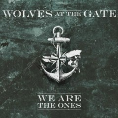We Are The Ones - Wolves At The Gate