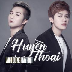 Anh Đứng Đây Đợi (Single) - Huyền Thoại