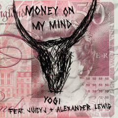 Money On My Mind (Single) - Yogi