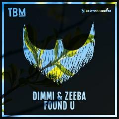 Found U (Single) - DIMMI, Zeeba