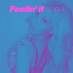 Feelin'It (Single)