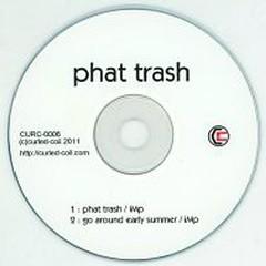 phat trash