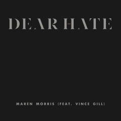 Dear Hate (Single) - Maren Morris