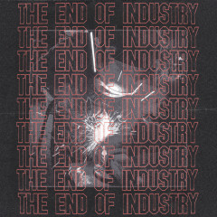 The End Of Industry (EP)