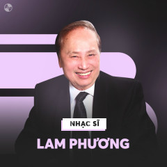 Những Sáng Tác Hay Nhất Của Lam Phương - Various Artists