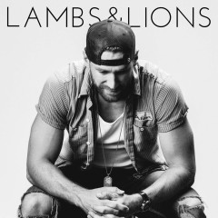 Lambs & Lions - Chase Rice