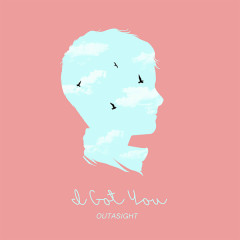 I Got You (Single) - Outasight