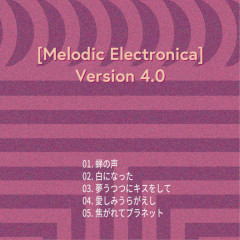 Melodic Electronica Version 4.0