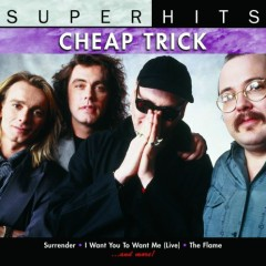 Cheap Trick: Super Hits - Cheap Trick