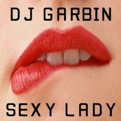 Sexy Lady - DJ Garbin