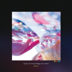 Last Of Everything We Were - Kisnue