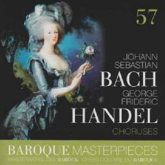 Baroque Masterpieces CD 57 - Bach, Handel Choruses (No. 2) - Mormon Tabernacle Choir