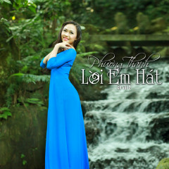 Lời Em Hát - Nguyễn Phương Thanh