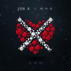 Don't Leave Me - Jun.K, Baek A Yeon