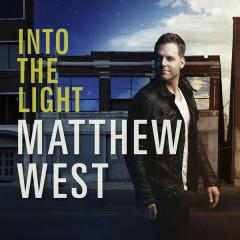 Into The Light  - Matthew West
