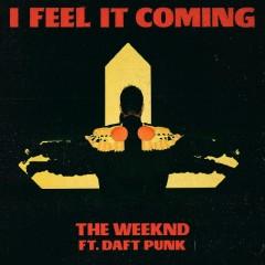 I Feel It Coming (Single) - The Weeknd, Daft Punk