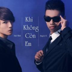 Khi Không Còn Em (Single) - Super E,Anh Minh