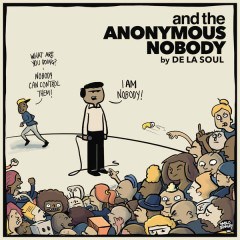 And The Anonymous Nobody… - De La Soul