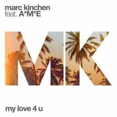 My Love 4 U (Single) - MK, A*M*E