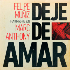 Deje De Amar (Single) - Felipe Muñiz, Marc Anthony