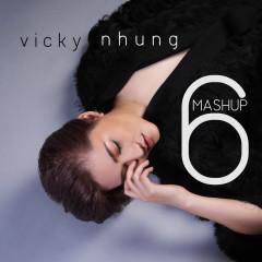 Mashup 6 - Vicky Nhung
