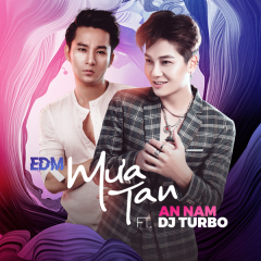 EDM Mưa Tan (Single) - An Nam, DJ Turbo