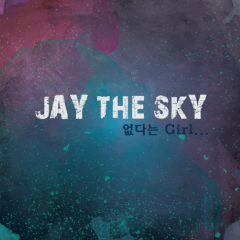 That Girl - Jay The Sky