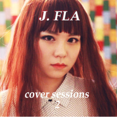Cover Sessions Vol.2 - J-FLA