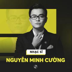 Những Sáng Tác Hay Nhất Của Nguyễn Minh Cường - Various Artists