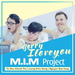 Sorry I Love You (Single) - M.I.M Project