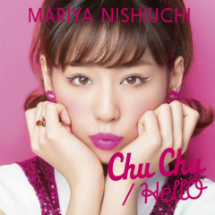 Chu Chu / HellO - Nishiuchi Mariya