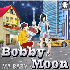 Ma Baby - Bobby Moon