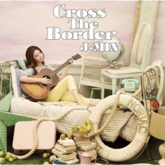 Cross The Border (Japanese)