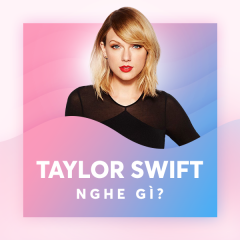 Taylor Swift Nghe Gì? - Various Artists