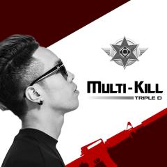Multi Kill (Single) - Triple D (3D)