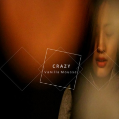 Crazy (Single) - Vanilla Mousse