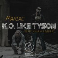 K.O Like Tyson - Maniac