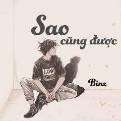Sao Cũng Được (Single) - Binz