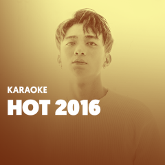 Karaoke Nhạc Hot 2016 - Various Artists