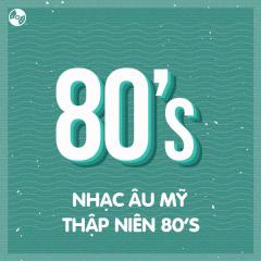 Nhạc Âu Mỹ Thập Niên 80's
