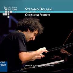 Omaggio alle Occasioni Perdute - Stefano Bollani