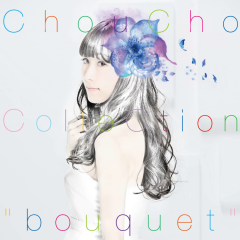ChouCho ColleCtion 'bouquet' CD1