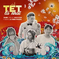 Tết Là Nhất (Single) - Bảo Kun, Yanbi, T Akay, Yến Lê