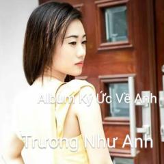 Ký Ức Về Anh - Trương Như Anh