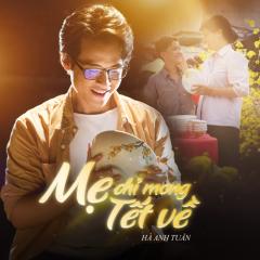Mẹ Chỉ Mong Tết Về (Single) - Hà Anh Tuấn