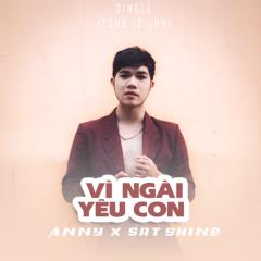 Vì Ngài Yêu Con (Single) - SRT Shine, Anny