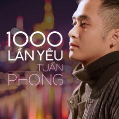 Một Ngàn Lần Yêu (Single) - Tuấn Phong