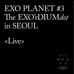 EXO Planet #3 -The EXO'rDIUM(dot) (Live Album) (CD1) - EXO