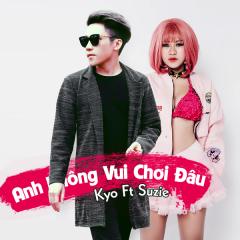 Anh Không Vui Chơi Đâu (Single)